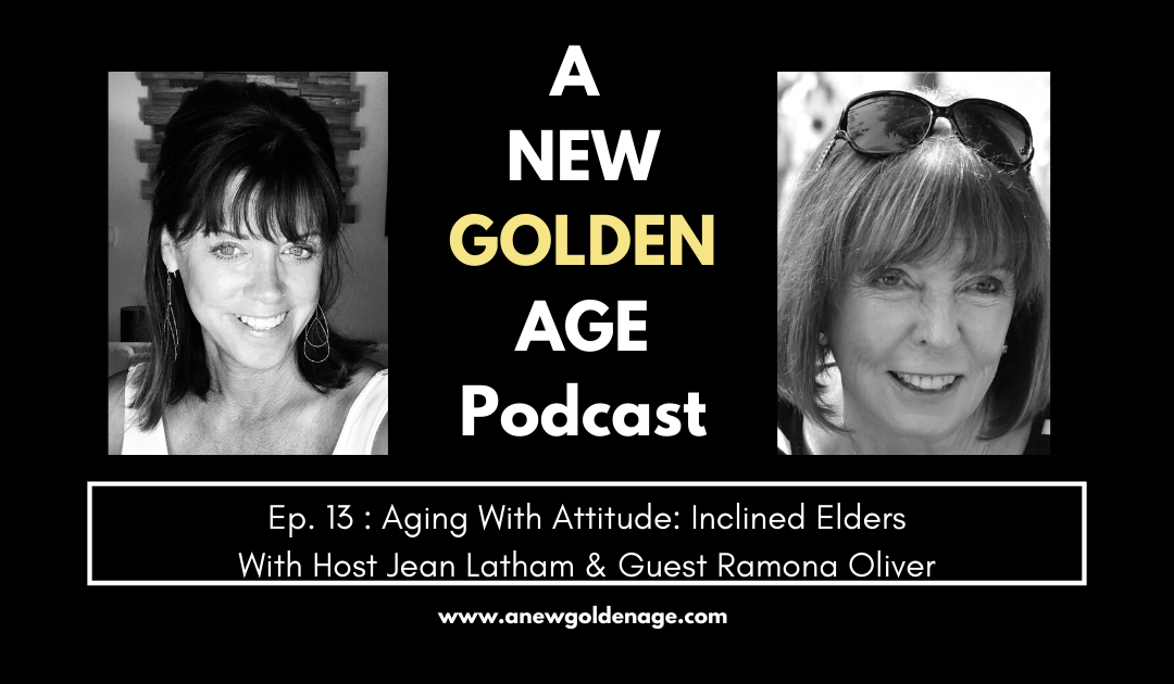 Aging with Attitude: Inclined Elders with Ramona Oliver