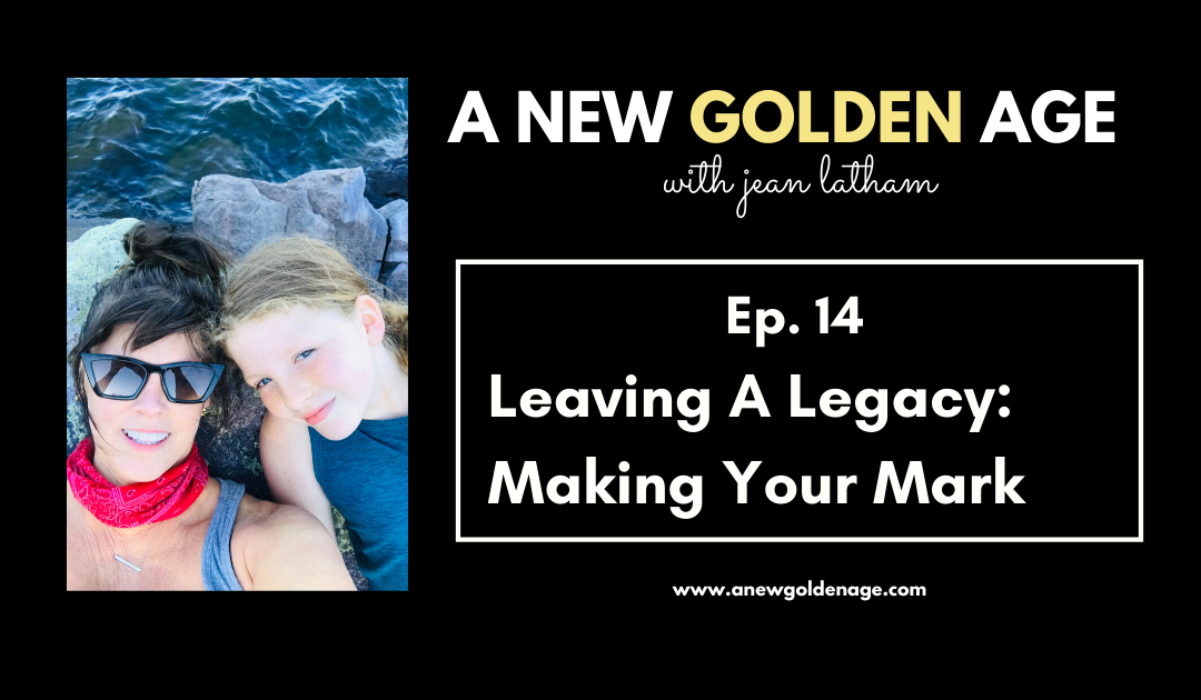 Leaving A Legacy: Make Your Mark