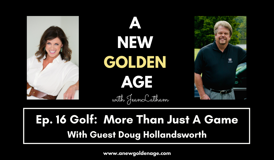 Golf: More Than Just A Game with Doug Hollandsworth